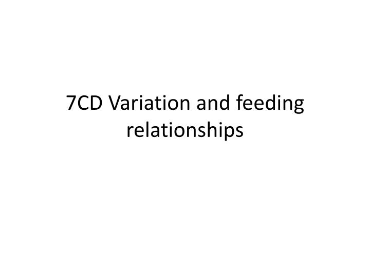 7cd variation and feeding relationships n.