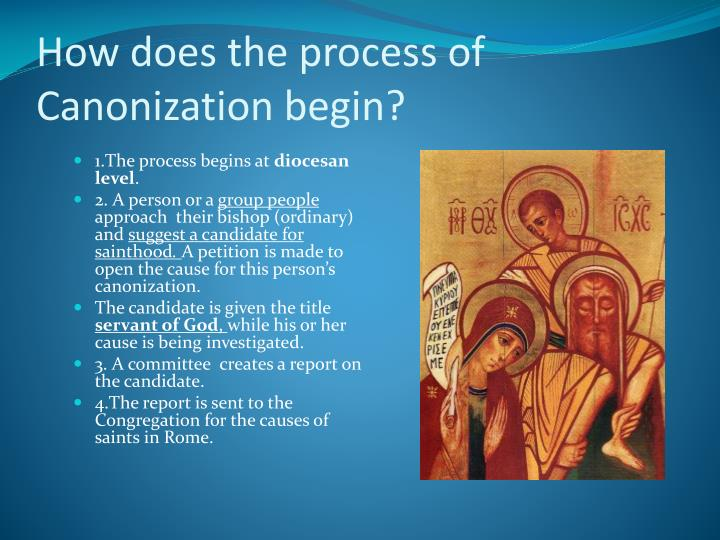 How does the process of Canonization begin?