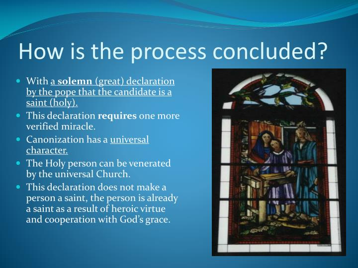 How is the process concluded?