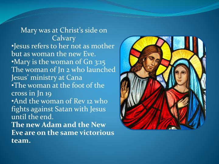 Mary was at Christ's side on Calvary