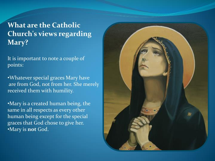 What are the Catholic Church's views regarding Mary?