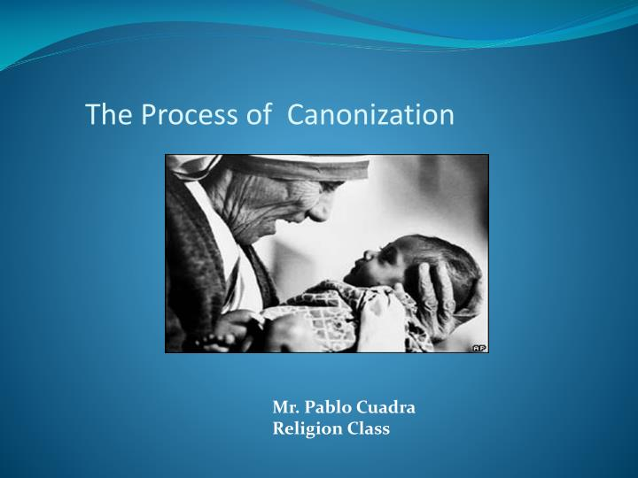 The Process of  Canonization