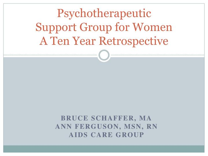 psychotherapeutic support group for women a ten year retrospective n.