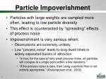 particle impoverishment