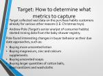 target how to determine what metrics to capture
