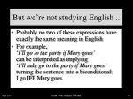 but we re not studying english