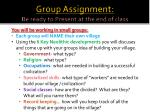 group assignment be ready to present at the end of class
