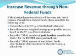 increase revenue through non federal funds