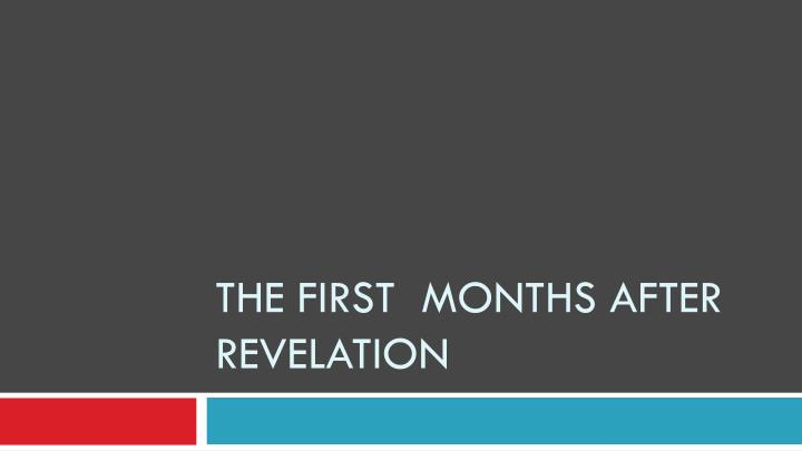 the first months after revelation n.