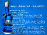 major elements uses in cells