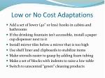 low or no cost adaptations