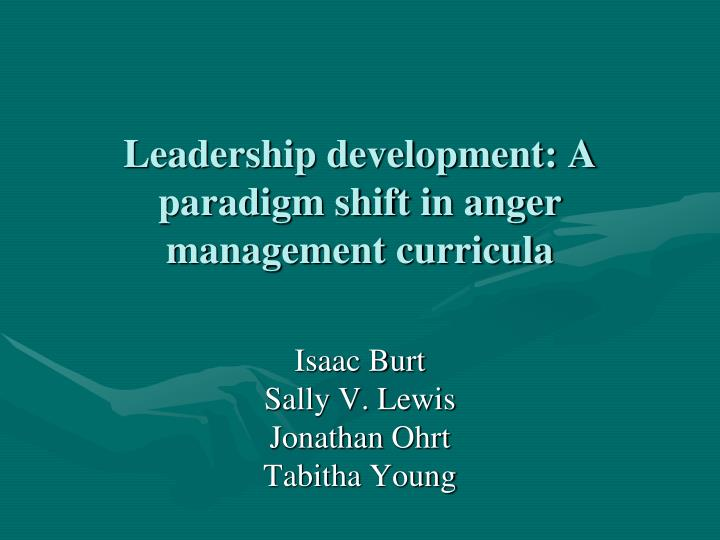 leadership development a paradigm shift in anger management curricula n.
