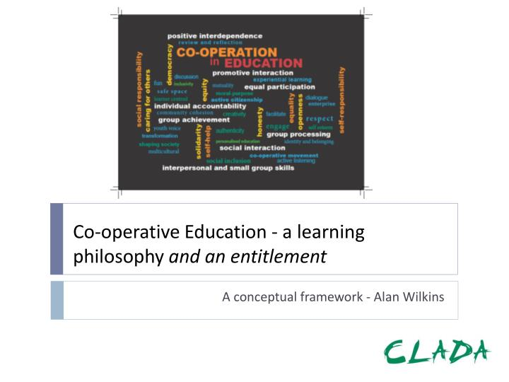 co operative education a learning philosophy and an entitlement n.