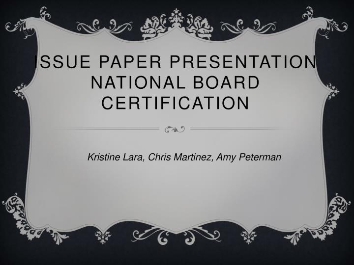 issue paper presentation national board certification n.