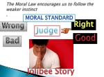 the moral law encourages us to follow the weaker instinct