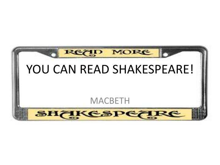 you can read shakespeare n.