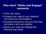 plan short wake and engage moments