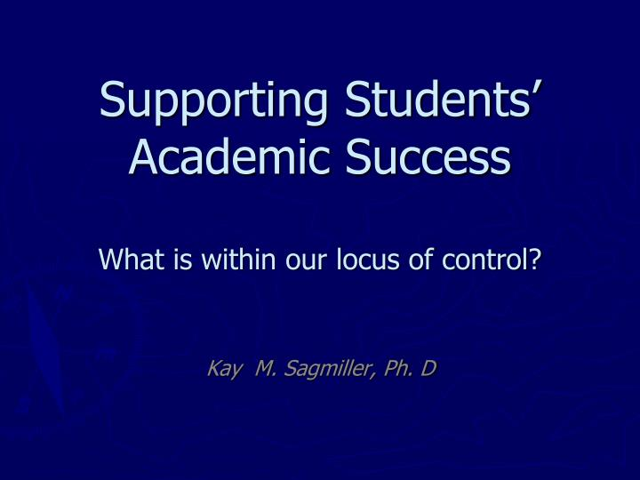 supporting students academic success what is within our locus of control n.
