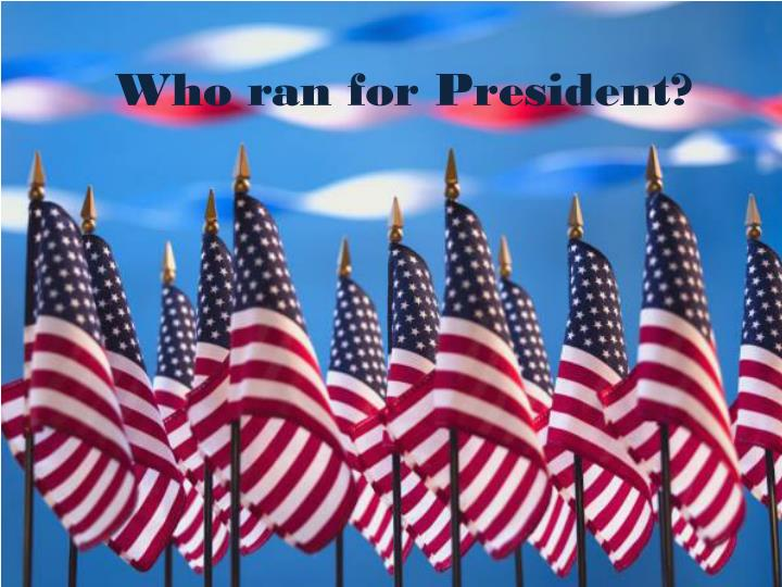 who ran for president n.
