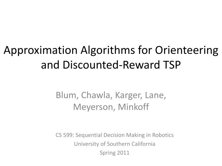 approximation algorithms for orienteering and discounted reward tsp n.