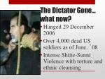 the dictator gone what now