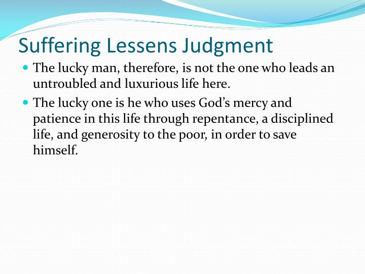 Suffering Lessens Judgment