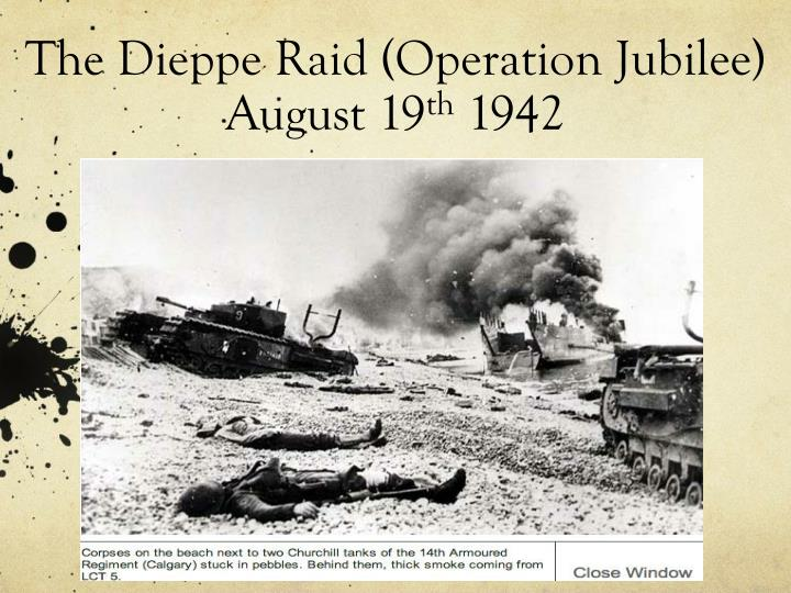the dieppe raid essay The dieppe raid was an allied assault on the german-occupied port of dieppe, france on 19 august 1942, during the second world war.