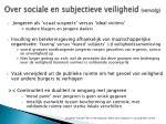 over sociale en subjectieve veiligheid vervolg