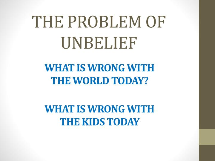 the problem of unbelief n.