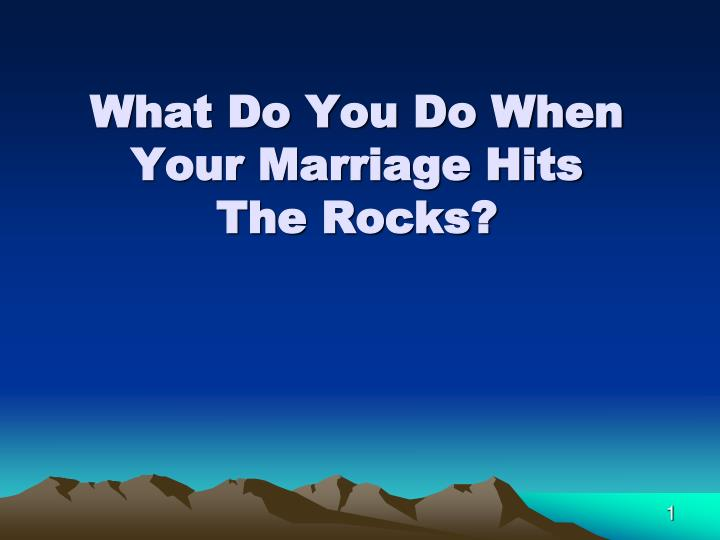what do you do when your marriage hits the rocks n.