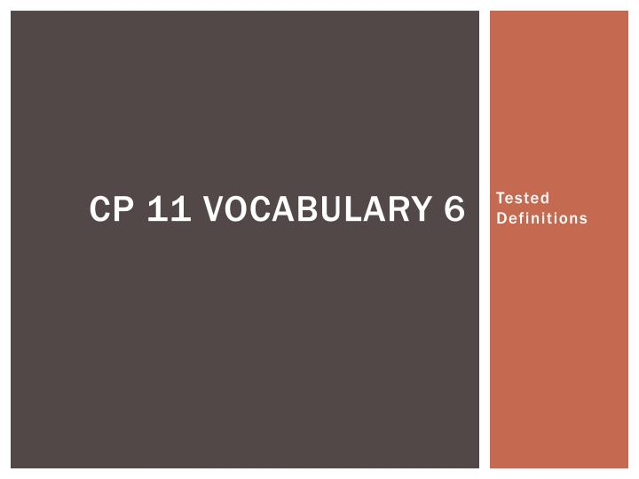 cp 11 vocabulary 6 n.