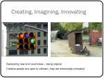 creating imagining innovating