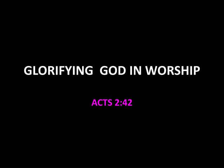 glorifying god in worship n.
