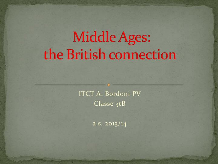 middle ages the british connection n.