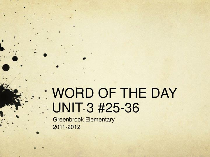 word of the day unit 3 25 36 n.