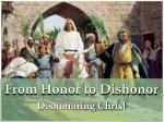 from honor to dishonor