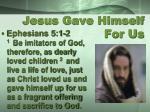 jesus gave himself for us