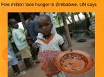five million face hunger in zimbabwe un says