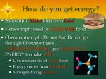 how do you get energy