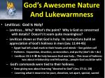 god s awesome nature and lukewarmness1