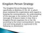 kingdom person strategy