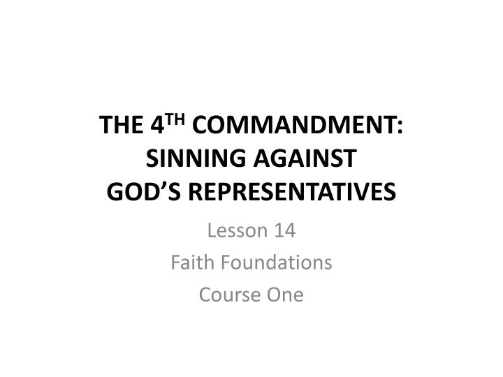 the 4 th commandment sinning against god s representatives n.