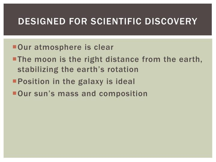 Designed for scientific discovery