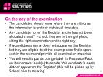 on the day of the examination3