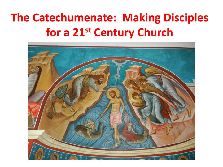 the catechumenate making disciples for a 21 st century church n.