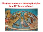 the catechumenate making disciples for a 21 st century church