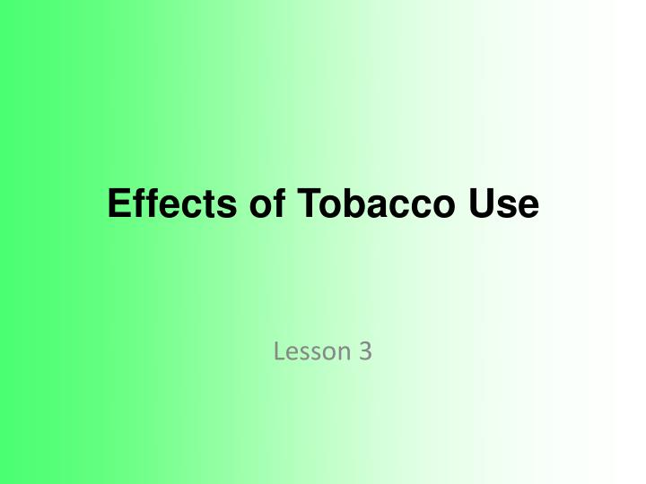 effects of tobacco use n.