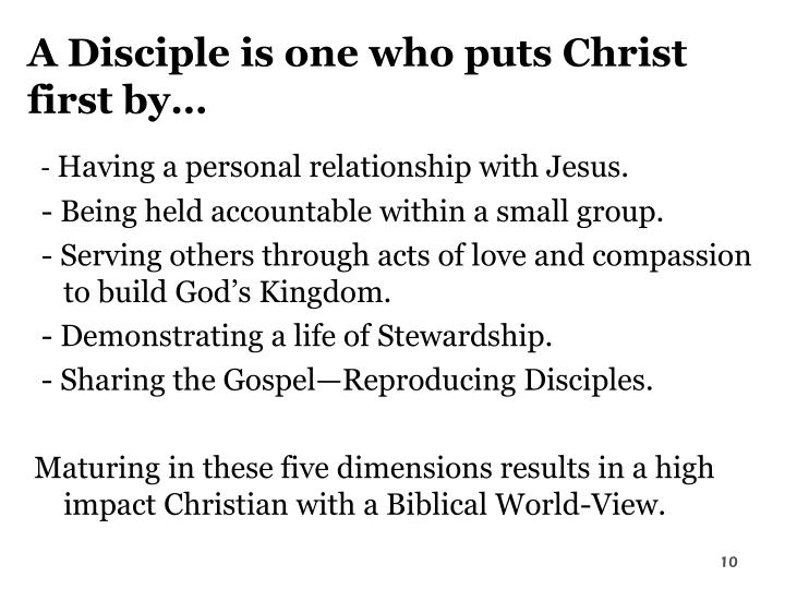 A Disciple is one who puts Christ