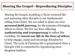 sharing the gospel reproducing disciples