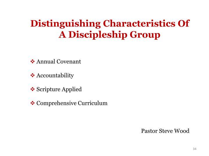Distinguishing Characteristics Of A Discipleship Group